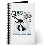 GUESS what my problem is. Journal.